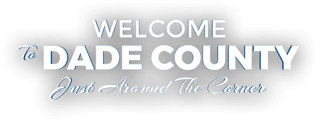 Welcome to Dade County - Just Around the Corner